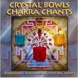 Crystal Bowls Chakra Chants Jonathan Goldman & Crystal Tones (CD)