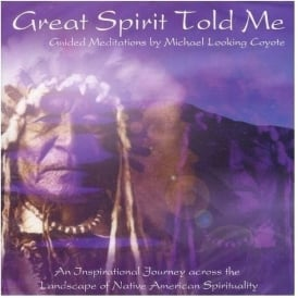 Great Spirit Told Me Michael Looking Coyote (CD)