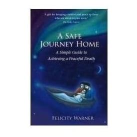 A Safe Journey Home Achieving A Peaceful Death
