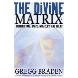 Divine Matrix Book by Greg Braden (Paperback)