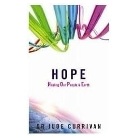 HOPE Healing Our People & Earth By Jude Currivan