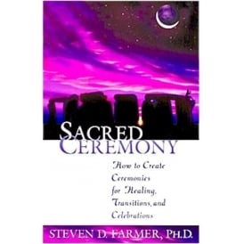 Sacred Ceremony by Steven Farmer