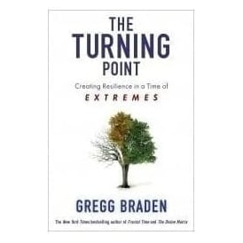 The Turning Point Creating Resilience in a Time of Extremes Š—–By Gregg Braden (Paperback)