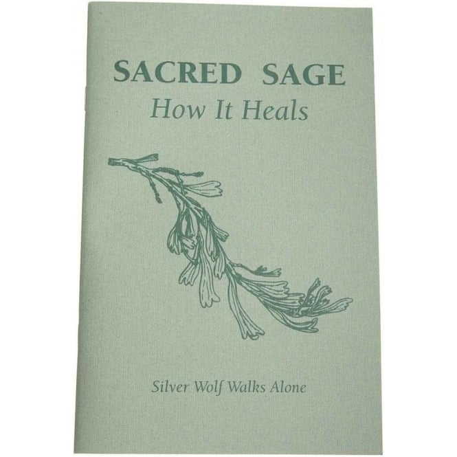 Native American Indian Sacred Sage - How It Heals (Paperback)
