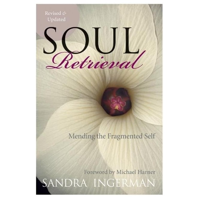 Penguin Random House Soul Retrieval - Mending the fragmented Self by Sandra Ingerman (Paperback)