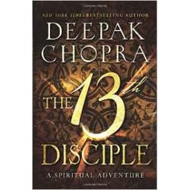 The 13th Disciple: A Spiritual Adventure Paperback DEEPAK CHOPRA