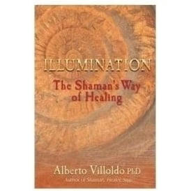 The Four Winds Society Illumination The Shaman's Way by Alberto Villoldo