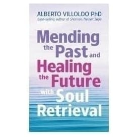 The Four Winds Society Mending The Past & Healing The Future by Alberto Villoldo