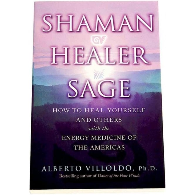 The Four Winds Society Shaman Healer Sage by Alberto Villoldo (Paperback)