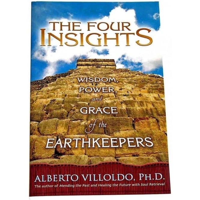 The Four Winds Society The Four Insights, Wisdom, Power & Grace by Alberto Villoldo