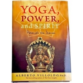 The Four Winds Society Yoga, Power & Spirit by Alberto Villoldo (Paperback)