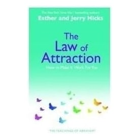 The Law Of Attraction by Ester & Jerry Hicks